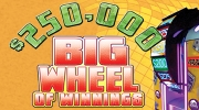 $250,000 Big Wheel Of Winnings